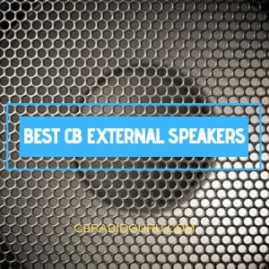 best CB external speaker to get amplified sound