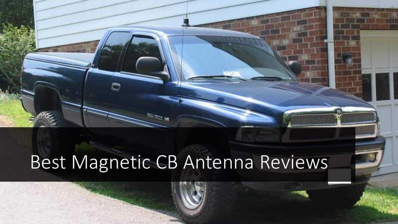 Best Magnetic CB Antenna Reviews