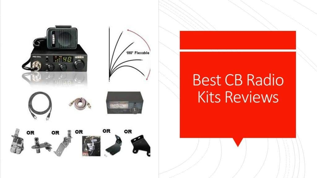 Are you looking for a good CB radio package? Here is the list of top rated kits for your CB experience